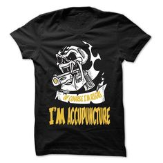 Of Course I Am Right I Am Accupuncture ... 99 Cool Job  - #gift packaging #shirt for teens. ORDER NOW => https://www.sunfrog.com/LifeStyle/Of-Course-I-Am-Right-I-Am-Accupuncture-99-Cool-Job-Shirt-.html?id=60505