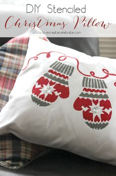 Stenciled Christmas Pillow - Love Create Celebrate #TriplePFeature