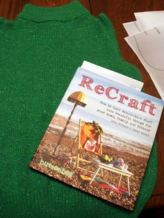 """After reading RECRAFT by Buttonbag, RuralMom.com plans to turn this old holiday sweater into a cute plush frog. Her review: """"The pictures will wow you and the satisfaction of turning """"junk"""" into treasure makes this a keeper on the Rural Mom bookshelf!"""""""