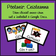 Póstaeir: Ceisteanna sa Ghaeilge (Cé, Cathain, Cén t-am, etc. Class Displays, Classroom Displays, Classroom Decor, Primary Teaching, Teaching Resources, Classroom Resources, Primary School, Irish Language, Scottish Gaelic