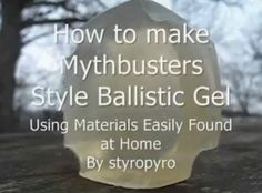 Site link on how to make your own ballistics gel.