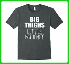 Mens BIG THIGHS LITTLE PATIENCE, Thick and Thin Workout Gym Shirt 3XL Dark Heather - Workout shirts (*Amazon Partner-Link)