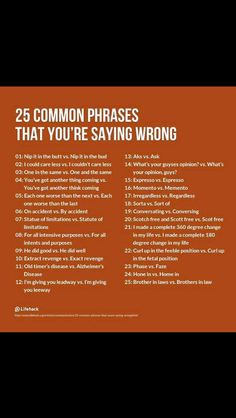 Good to Know! Haha!  Some of these are just common grammar mistakes.  Actually, most of these are common grammar mistakes since idioms are part of grammar as well.