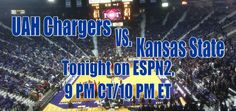 The UAH Chargers face off against Kansas State tonight on ESPN 2!