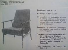 """To fotel nazywany potocznie """"Liskiem"""". Ikona swoich czasów. Fotel klubowy tapicerowany wg projektu architekt Hanny Lis, nazwany typ 300-190, produkowany przez Bystrzyckie Fabryki Mebli.  Dane techniczne: Konstrukcja nośna z drewna bukowego  wykończona lakierem na połysk, półpołysk i mat w kolorze naturalnym lub barwionym."""