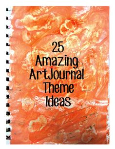 25 Amazing Art Journal Theme Ideas- woke up with ideas. I like the idea of having four or five different journals going at a time. My mood would determine which I wrote in.