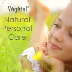 Feel the blessings of Mother Nature with Vegetal Personal Care!