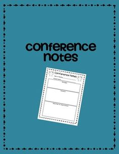 Conference Notes Freebie Use this form for conferencing and meeting notes to document discussions with parents or other staff members about student progress