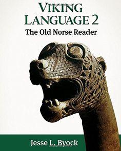 Viking Language 2: The Old Norse Reader (Viking Language ... https://www.amazon.com/dp/1481175262/ref=cm_sw_r_pi_dp_x_6ce-xb6VYN3DT