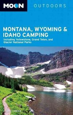 Buy Moon Montana, Wyoming & Idaho Camping: Including Yellowstone, Grand Teton, and Glacier National Parks by Becky Lomax and Read this Book on Kobo's Free Apps. Discover Kobo's Vast Collection of Ebooks and Audiobooks Today - Over 4 Million Titles! Get Outdoors, The Great Outdoors, Camping Hacks, Camping Gadgets, Rv Camping, Camping Ideas, Glamping, Backpacking, Road Trip Usa