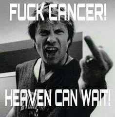 Fuck cancer - Bruce Dickinson