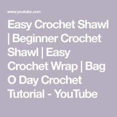 Easy Crochet Shawl | Beginner Crochet Shawl | Easy Crochet Wrap | Bag O Day Crochet Tutorial - YouTube Crochet Prayer Shawls, Crochet Shawl, Easy Crochet, Crochet For Beginners, Youtube, Tutorials, Beginner Crochet, Single Crochet, Crochet Scarfs