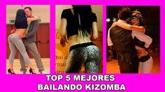 TOP 5 MEJORES BAILANDO KIZOMBA
