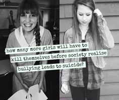 """How many more girls will have to kill themselves before society realise bullying leads to suicide? I really don't get why is just says """"girls"""" because some """"guys"""" get bullied too Stop Bullying Now, Anti Bullying, Cyber Bullying, Amanda Todd, Bullying Quotes, Keep Fighting, Just Girl Things, Sad Quotes, Deep Quotes"""