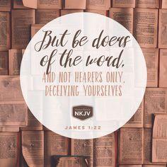 NKJV Verse of the Day: James 1:22  GOD #faith #family #bemore - edwhite.iamlimu.com
