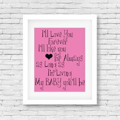 Hey, I found this really awesome Etsy listing at https://www.etsy.com/listing/251042399/ill-love-you-forever-wall-art-print