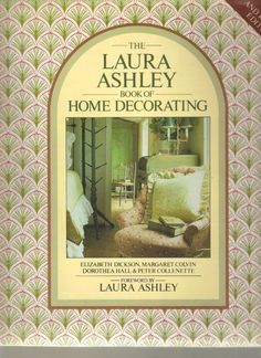 Book - The Laura Ashley Book of Decorating  1985 Fabric Crafts Restore Instructions Antique Vintage