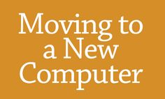 Moving to a New Computer | There's lots of great 4th of July deals happening all over this weekend! If you grab a new computer during the sales, check out this helpful post on how to move to your new computer!