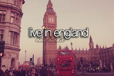 I want to live in England for a few years & catch onto the accent and while i'm there i want to date a british guy #bucketlist