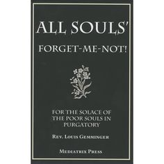 Remember to pray for the solace of the poor souls in Purgatory with his handsome Catholic prayer book.