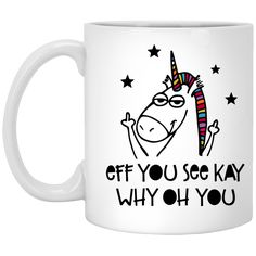 Unicorn Fuck You Eff You See Kay Why Oh You Coffee Mug available. High quality ceramic mug Dishwasher safe Microwave safe Decorated with full wrap dye sublimation Craft Gifts, Diy Gifts, Diy Mugs, Plate Crafts, Homemade Christmas Gifts, Coffee Gifts, Silhouette Cameo Projects, Mug Shots, Gifts For Boys