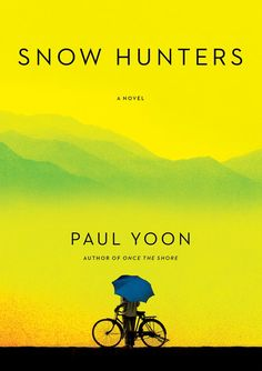 Snow Hunters by Paul Yoon. A beautifully  written story about family, war, immigration, love.. So enjoyable