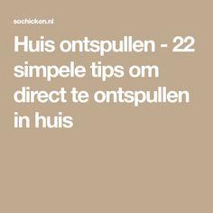 Huis ontspullen - 22 simpele tips om direct te ontspullen in huis