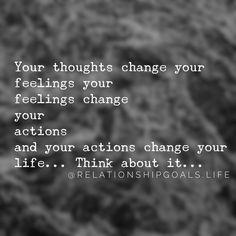 Want to change your life? Change your thoughts! Our thoughts are so powerful and can truly have an effect on how we feel and what we do as a result of how we feel. We can control our thoughts, we do have the ability to live the life we want! #amazing #yougotthepower #relationshipgoals #selfgoals #thinking #feeling #action #change #life #love #live #quote #qotd #happysaturday #rockon