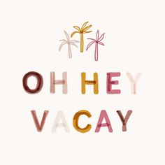 summer quotes Oh hey vacay Beach Quotes, Short Quotes, Short Sayings, Instagram Quotes, Instagram Feed, Travel Quotes, Quote Of The Day, Quotes To Live By, Typography