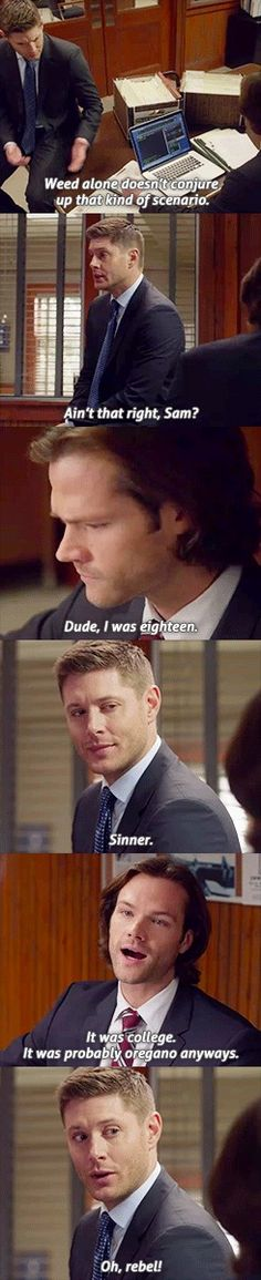 11x19 The Chitters Am I to assume that Sammy got high in College and then called Dean up? I need the whole story! You can't just stop there and keep us hanging! <<<<