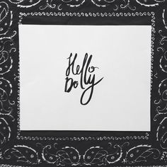 """Hello Dolly"" brush calligraphy print by Paperbrook"