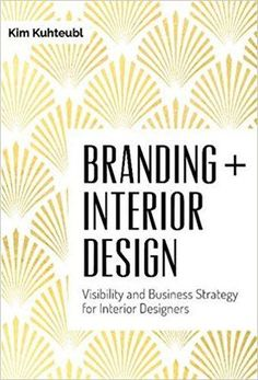 Branding + Interior Design: Visibility and Business Strategy for Interior Designers - 20 Interior Design Books for Your New Design Business and Design Students Interior Design History, Interior Design Books, Interior Design Business, Residential Interior Design, Interior Decorating, Decorating Blogs, Interior Ideas, Study Design, Book Design