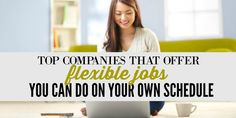 Top Companies That Offer Flexible Jobs You Can Do on Your Own Schedule