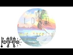 L D R U -The Tropics (Official Music Video) - YouTube