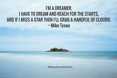I'm a dreamer.  I have to dream and reach for the stars  and if I miss a star then I grab a handful of clouds.  Mike Tyson  #LuxuryLifestyle #Luxury #Ownit #beyourownboss #dream #business #internetmarketinglifestyle #4hourworkweek #entrepreneurslife #entrepreneur #financialfreedom #corporatelife #residualincome #onlinemarketing #laptoplifestyle #laptoplifestyleliving #freedomthinkers #workfromhome #instagood #totallyinspiredlivingtribe #thinkandgrowrich #timefreedom #makemoneyfromhome…