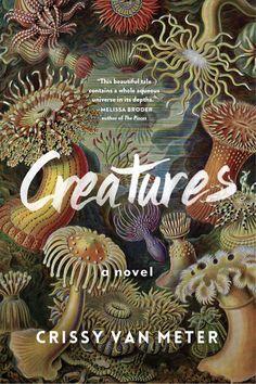 """Creatures"" - a novel by Crissy van Meter"