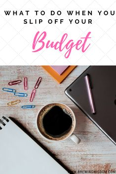 What steps do you take when you slip off your budget? Check out our advice to get you back on track!