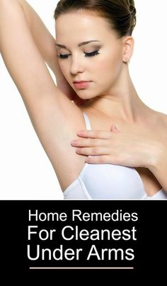 Home Remedies For Cleanest Under Arms