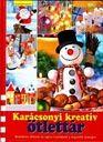 Karacsonyi kreativ otlettar - Marta Szabo - Picasa Webalbumok