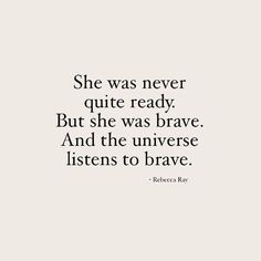 The universe listens to brave ! The universe listens to brave ! Brave Quotes, Courage Quotes, New Quotes, Quotes To Live By, Inspirational Quotes, Quotes About Being Brave, Poetry Quotes, Motivational Quotes, Funny Quotes
