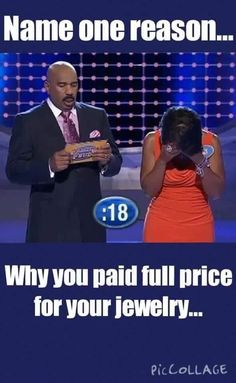 Name one reason you would pay full price for jewelry...