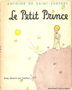 "Le Petit Prince, par Antoine De Saint-Exupery.  ""the little prince added, ""But eyes are blind. You have to look with the heart."""