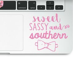 Sweet, sassy and southern decall, laptop decal, water bottle decal, southern decal