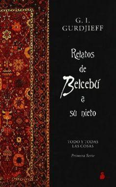 Relatos de Belcebú a su nieto / G.I. Gurdjieff