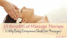 Self-care is absolutely vital to living a healthy life, let alone running a successful business. Here are 15 benefits to receiving regular massages.