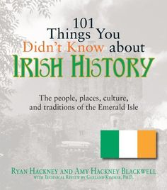 101 Things You Didn't Know About Irish History: The People, Places, Culture, and Tradition of the Emerald Isle; by Amy Hackney Blackwell & Garland Kimmer History Books, Family History, Irish English, Michael Collins, Emerald Isle, Luck Of The Irish, Irish Men, The More You Know, Ebooks