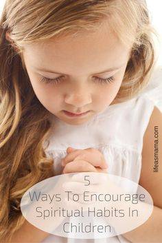 There are simple ways to help your children get in touch with their spiritual sides, and you can use these things all year, to ensure that your children are practicing these habits in their daily lives. Start with these ideas and see where they lead your children next on their spiritual journey.