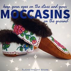Keep your eyes on the stars and your moccasins on the ground.  Dagowo (#Dance) #Moccasins made by #Tlicho #elder from #Behchokǫ̀, NT #livingculture #Indigenous