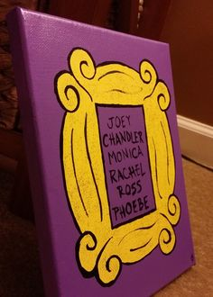 FRIENDS TV Show Hand-Painted Canvas - Yellow Picture Frame featuring FRIENDS Character Names