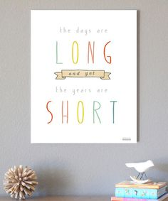 Gosh this is so true. :: 'The Days Are Long' Print